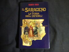 Libro romanzo Robert Shea IL SARACENO La terra degli infedeli Ed.Euroclub (1991)