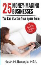 25 Money-Making Businesses You Can Start in Your Spare Time by Nevin Buconjic...