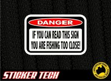 DANGER IF YOU CAN READ THIS SIGN STICKER DECAL TO SUIT BOAT RACE SKI TINNY MOTOR