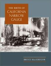 The Birth of California Narrow Gauge : A Regional Study of the Technology of...
