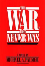 The War That Never Was by Palmer, Michael A.