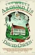 Walls Around Us: The Thinking Persons Guide to How a House Works by David Owen