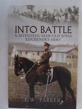 Into Battle : A Seventeen-Year-Old Joins Kitchener's Army WWI