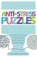 Anti-Stress Puzzles: Refocus Your Thoughts and Revive Your Mind, Moore, Gareth,