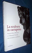 La scultura in cartapesta Sansovino, Bernini e i maestri leccesi tra tecnica
