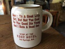Eddy Hotel Hot Springs Arkansas Souvenir Pre Prohibition Beer Motto Mug