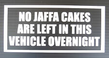 """""""No Jaffa cakes left in Vehichle"""" vinyl decal for cars home fun sticker 5319wt"""