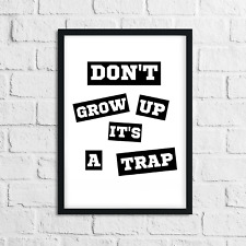 Don't Grow Up Its a Trap Print Monochrome Wall Art for Children Bedroom