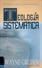 Teologia Sistematica de Grudem: Introduccion a la Doctrina Biblica by Grudem