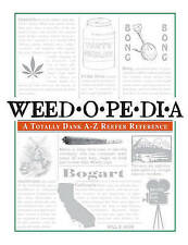 WEEDOPEDIA: A Totally Dank A-Z Reefer Reference : AU1/2 : PB451 : NEW : FREE P&H