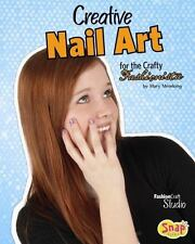 Creative Nail Art for the Crafty Fashionista (Fashion Craft Studio)-ExLibrary
