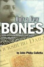 Only a Few Bones : A True Account of the Rolling Fork Tragedy and Its Aftermath