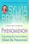 Phenomenon: Everything You Need to Know About the Paranormal by Sylvia Browne, L