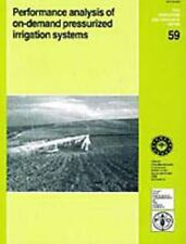Performance analysis of on-demand pressurized irrigation systems (FAO Irrigation