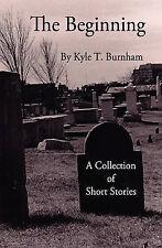 NEW The Beginning: Vol. II by Kyle T. Burnham