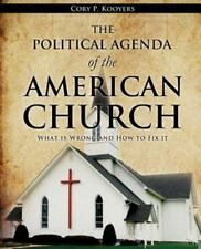 The Political Agenda of the American Church by Cory P. Kooyers (2012, Paperback)