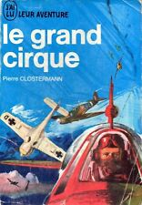 P. CLOSTERMANN / LE GRAND CIRQUE J'AI LU BLEU AVIATION