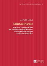 Selbstverortungen: Migration Und Identitaet in Der Zeitgenoessischen Deutsch- Un