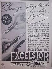 PUBLICITÉ 1943 STYLO BAYARD EXCELSIOR A PLUME INTERCHANGEABLE - ADVERTISING