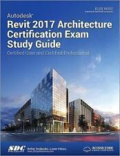 Autodesk Revit 2017 Architecture Certification Exam Study Guide (Including...