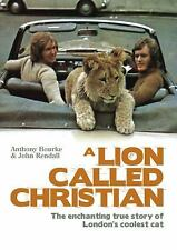 A Lion Called Christian by Bourke, Anthony; Rendall, John