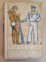 Vintage Hardback Heros Of Our War With Spain Clinton Ross - Henry Wechsler 1898