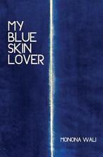 My Blue Skin Lover: By Wali, Monona