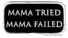 MAMA TRIED MAMA FAILED embroidered iron-on PATCH ANTI-SOCIAL BIKER VEST NAMETAG