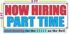 NOW HIRING PART TIME Banner Sign NEW Larger Size Best Quality for The $$$