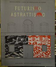 Dal Futurismo all'Astrattismo - Edieuropa De Luca editori d'arte 2002