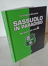 Giovanardi,SASSUOLO IN PARADISO.Dal sogno alla realtÀ,2013[storia squadra calcio
