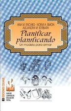 Planificar Planificando : Un Modelo para Armar by Ana Encabo, Alejandra...