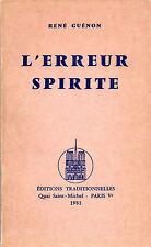 RENE GUENON. L'EREUR SPIRITE