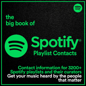 The BIG BOOK of Spotify Contacts // 3200+ Playlists and Curator Details