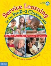 Service Learning in the PreK–3 Classroom: The What, Why, and How-To Guide for E