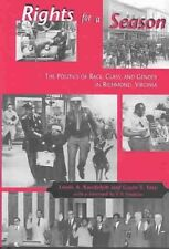 Rights For A Season: The Politics of Race, Class, and Gender in Richmond, Virgin