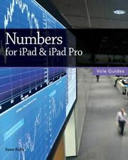 Numbers for Ipad and Ipad Pro (Vole Guides) by Sean Kells (2015, Paperback)