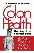 COLON HEALTH by Dr. Norman W Walker FREE SHIPPING paperback book healthy living!