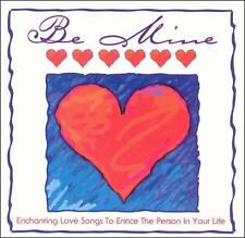 Be Mine: Enchanting Love Songs To Entice The Person In Your Life CD #EF00