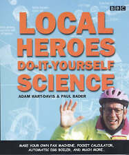 Local Heroes: Do-it-yourself Science, Bader, Paul, Hart-Davis, Adam | Paperback