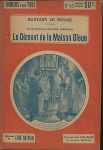 Gustave Le Rouge - Cornélius : Le dément de la maison bleue - Tallandier - 1920