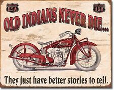 """Old Indians Never Die.They Just Have Better Stories To Tell 12.5""""X16"""" Metal Sign"""