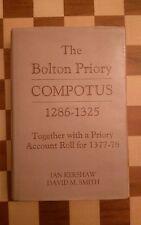 The Bolton Priory Compotus, 1286-1325 Ian Kershaw, David M. Smith, T.N. Cooper