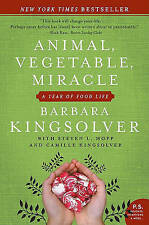 Animal, Vegetable, Miracle: A Year of Food Life by Barbara Kingsolver