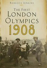 The First London Olympics: 1908,Rebecca Jenkins