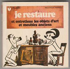 Marabout Flash 319 Je restaure et entretiens les objets d'art et meubles anciens