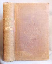 1852 Antique PILGRIMAGE TO EGYPT by J.V.C. Smith EXPLORATION OF NILE & PYRAMIDS