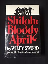 Shiloh: Bloody April by Wiley Sword (Hardcover) Brand New Sealed