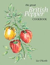 The Great British Pepper Cookbook, Liz O'Keefe, New condition, Book