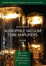 Audiophile Vacuum Tube Amplifiers, Volume 3 featuring 300B, VT25, 211, 845, 6SN7